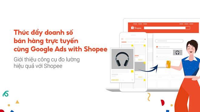 Shopee hợp tác cùng Google ra mắt tính năng Google Ads with Shopee